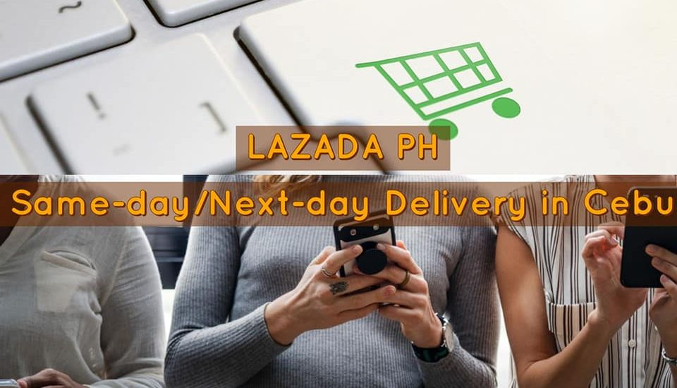 Lazada launches same-day next-day delivery service in Metro Cebu ... b2cb3cd0fd